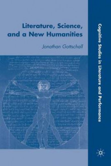 Literature, Science, and a New Humanities av Jonathan Gottschall (Innbundet)