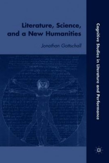 Literature, Science, and a New Humanities av Jonathan Gottschall (Heftet)