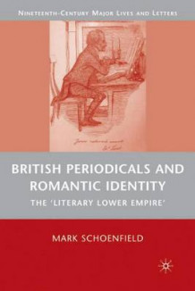 British Periodicals and Romantic Identity av Mark Schoenfield (Innbundet)