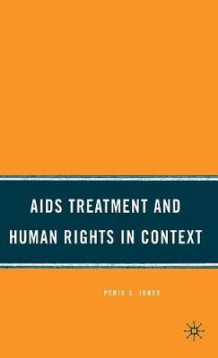 AIDS Treatment and Human Rights in Context av Peris S. Jones (Innbundet)