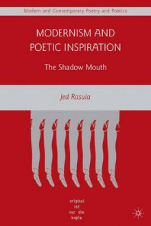 Modernism and Poetic Inspiration av Jed Rasula (Innbundet)