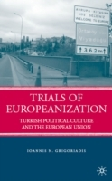 Trials of Europeanization av Ioannis N. Grigoriadis (Innbundet)