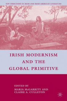 Irish Modernism and the Global Primitive (Innbundet)
