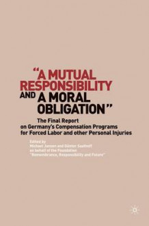 A Mutual Responsibility and a Moral Obligation av Gunter Saathoff (Innbundet)