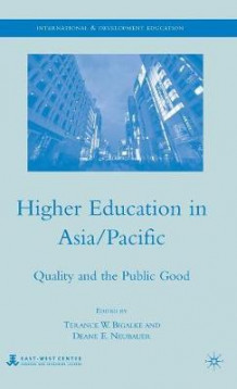 Higher Education in Asia/Pacific av Terance W. Bigalke og Deane E. Neubauer (Innbundet)