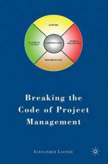 Breaking the Code of Project Management av Alexander Laufer (Heftet)