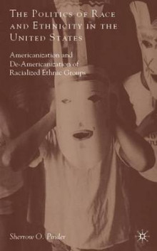 The Politics of Race and Ethnicity in the United States av Sherrow O. Pinder (Innbundet)