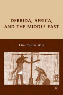 Derrida, Africa, and the Middle East av Christopher Wise (Innbundet)