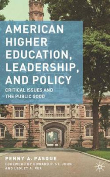 American Higher Education, Leadership, and Policy av Penny A. Pasque (Innbundet)