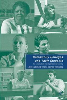 Community Colleges and Their Students av Virginia Montero-Hernandez og J. Levin (Innbundet)