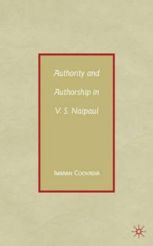 Authority and Authorship in V.S. Naipaul av Imraan Coovadia (Innbundet)