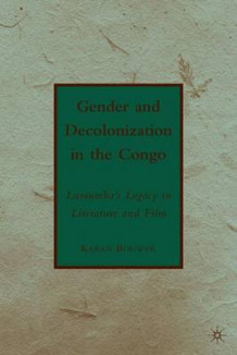 Gender and Decolonization in the Congo av Karen Bouwer (Innbundet)