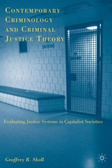 Contemporary Criminology and Criminal Justice Theory av Geoffrey R. Skoll (Innbundet)