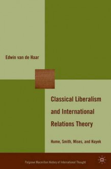 Classical Liberalism and International Relations Theory av Edwin Van de Haar (Innbundet)