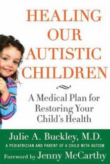 Healing Our Autistic Children av Julie A. Buckley (Heftet)