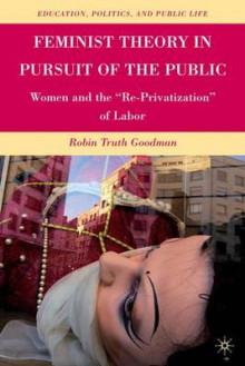 Feminist Theory in Pursuit of the Public av R. Goodman (Innbundet)