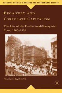 Broadway and Corporate Capitalism av Michael Schwartz (Innbundet)