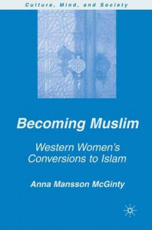 Becoming Muslim av Anna Mansson McGinty (Heftet)