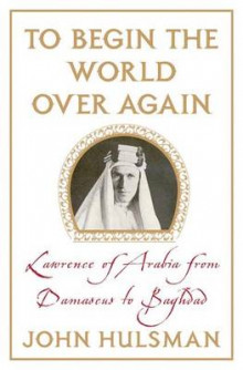 To Begin the World Over Again av John C. Hulsman (Innbundet)