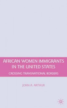 African Women Immigrants in the United States av J. Arthur (Innbundet)