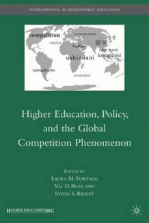 Higher Education, Policy, and the Global Competition Phenomenon (Innbundet)