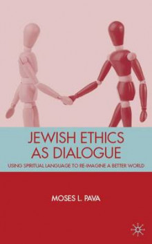 Jewish Ethics as Dialogue av M. Pava (Innbundet)