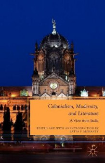 Colonialism, Modernity, and Literature (Heftet)