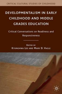 Developmentalism in Early Childhood and Middle Grades Education (Innbundet)