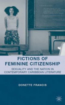 Fictions of Feminine Citizenship av Donette Francis (Innbundet)