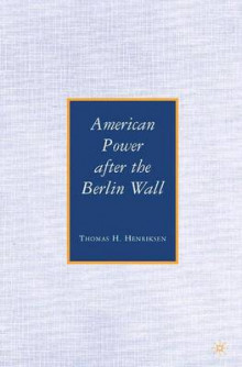 American Power After the Berlin Wall av Thomas H. Henriksen (Heftet)