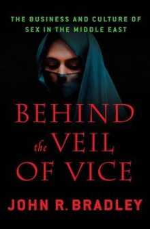 Behind the Veil of Vice av John R. Bradley (Innbundet)