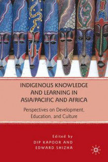 Indigenous Knowledge and Learning in Asia/Pacific and Africa (Innbundet)
