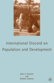 International Discord on Population and Development av John F. Kantner og Andrew Kantner (Heftet)