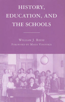 History, Education and the Schools av William J. Reese (Heftet)