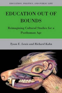 Education Out of Bounds av Tyson Lewis og Richard Kahn (Innbundet)