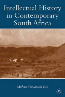 Intellectual History in Contemporary South Africa av Michael Onyebuchi Eze (Innbundet)