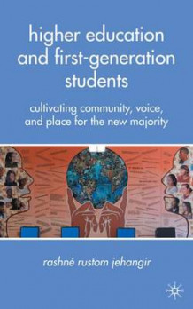 Higher Education and First-Generation Students av Rashne Rustom Jehangir (Innbundet)