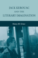 Jack Kerouac and the Literary Imagination av Nancy M. Grace (Heftet)