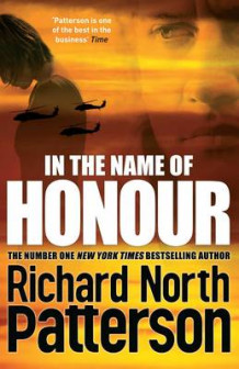 In the Name of Honour av Richard North Patterson (Innbundet)