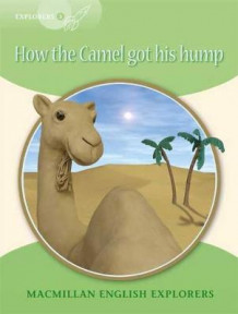 Explorers 3 How the Camel Got His Hump av Mary Bowen, Printha Ellis og Wendy Wren (Heftet)