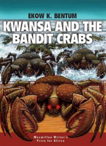 Kwansa and the Bandit Crabs av Ekow K. Bentum (Heftet)