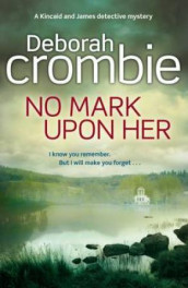 No mark upon her av Deborah Crombie (Innbundet)