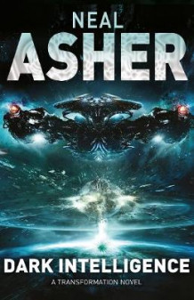 Dark Intelligence: Book One av Neal Asher (Innbundet)