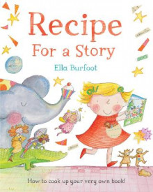 Recipe for a Story av Ella Burfoot (Heftet)