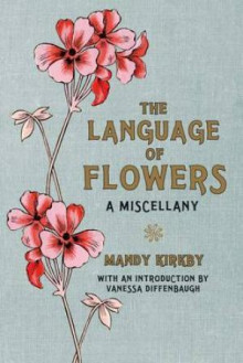 The language of flowers av Mandy Kirkby (Innbundet)