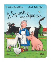 A Squash and a Squeeze av Julia Donaldson (Pappbok)