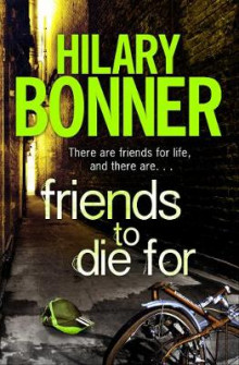Friends to Die For av Hilary Bonner (Heftet)