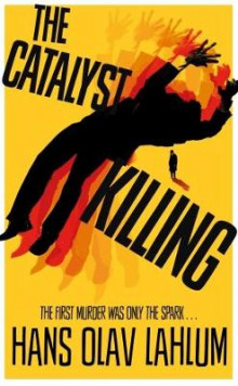 The Catalyst Killing av Hans Olav Lahlum (Innbundet)