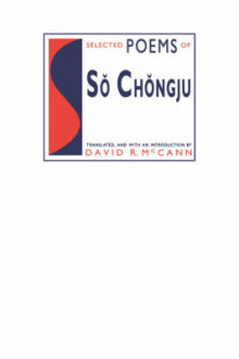 Selected Poems of So Chongju av David McCann (Innbundet)