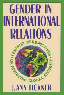 Gender in International Relations av J. Ann Tickner (Heftet)